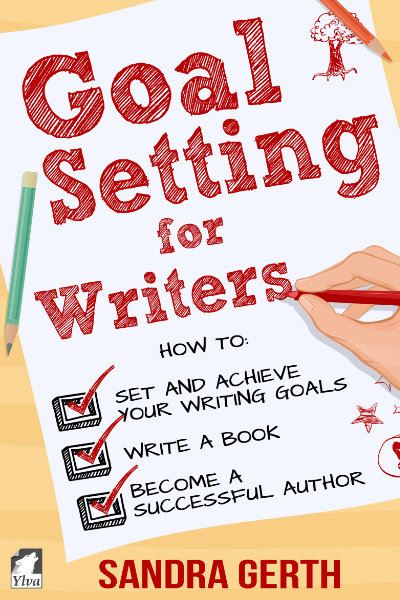 Goal Setting for Writers by Sandra Gerth