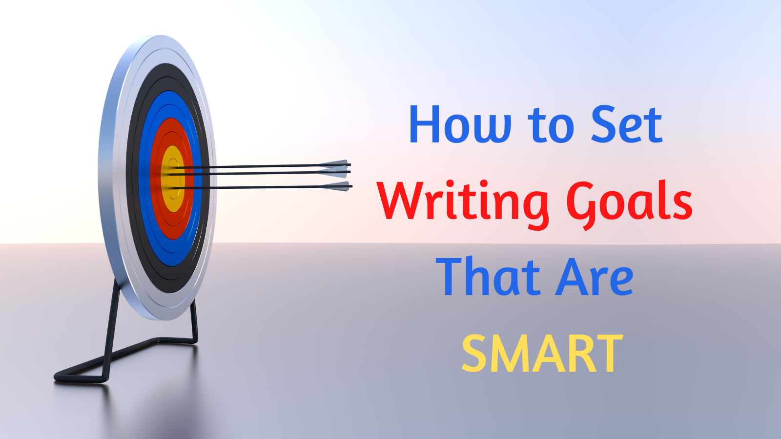 How to Set Writing Goals That Are SMART