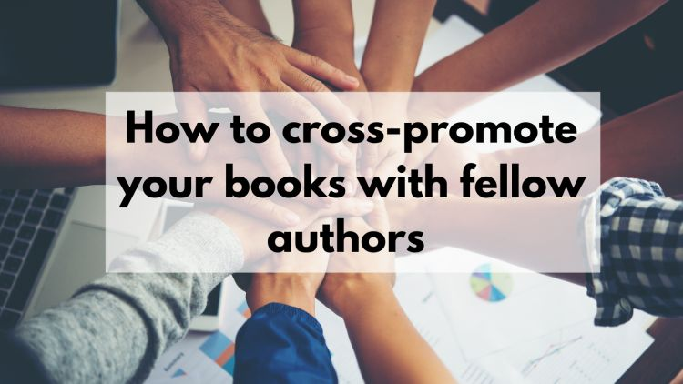 How to cross-promote your books with fellow authors